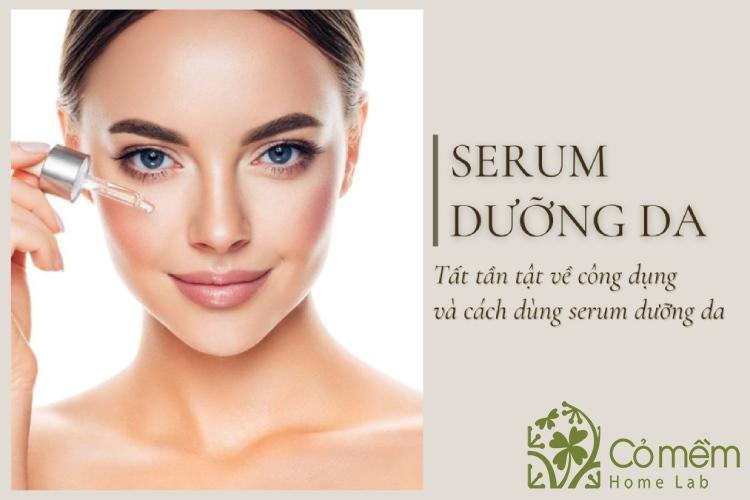 Tất tần tật về công dụng và cách dùng serum dưỡng da